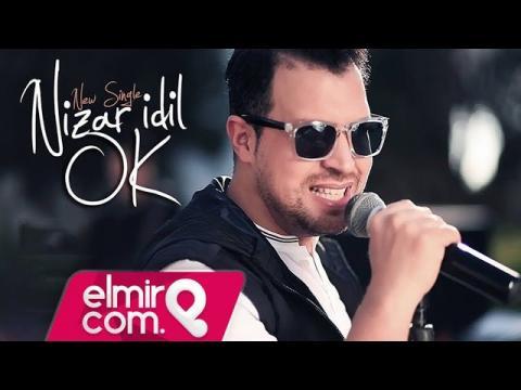 Nizar Idil - Ok | نزار إديل - أوكي Video Clip