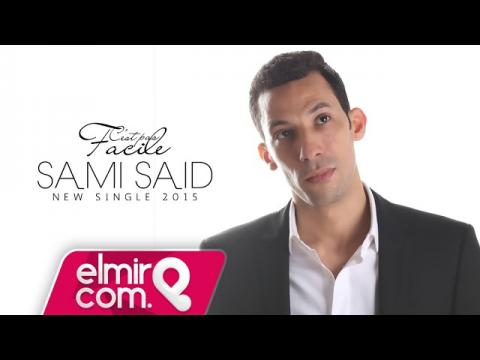 Sami Said - C'est Pas Facile | سامي سعيد 2015
